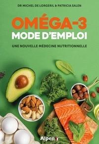 Michel de Lorgeril et Patricia Salen - Omega 3 mode d'emploi - Une nouvelle médecine nutritionelle.