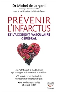 Michel de Lorgeril - Prévenir l'infarctus et l'accident vasculaire cérébral.