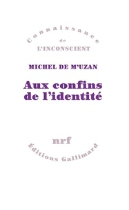 Michel de M'Uzan - Aux confins de l'identité.