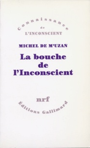 Michel de M'Uzan - La bouche de l'inconscient - Essais sur l'interprétation.