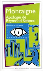 Michel de Montaigne - Apologie de Raymond Sebond.