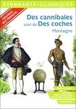 Michel de Montaigne - Des cannibales suivi de Des coches - Spécial Bac.
