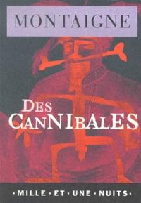 Téléchargements ebook gratuits pour ipad 2 Des cannibales par Michel de Montaigne 9782842054878 PDB FB2 in French