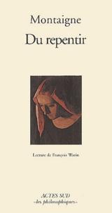 Michel de Montaigne - Du repentir. - Lecture de François Warin.