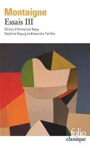 Télécharger des livres epub android Essais  - Tome 3 (Litterature Francaise) 9782070423835 par Michel de Montaigne