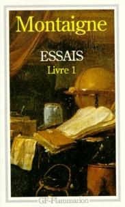 Michel de Montaigne - Essais - Tome 1.