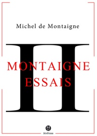 Michel De Montaigne - Essais - Livre II.