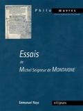 Michel de Montaigne et Emmanuel Naya - Essais.