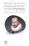 Michel de Montaigne - Journal de voyage, lettres, éphémérides, sentences.