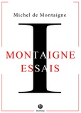 Michel De Montaigne - Les Essais - Livre I.