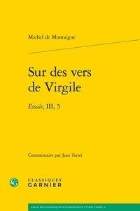 Sur des vers de Virgile - Essais, III, 5.pdf