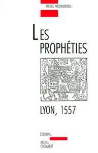 Michel de Nostre-Dame - Les prophéties - Lyon, 1557.