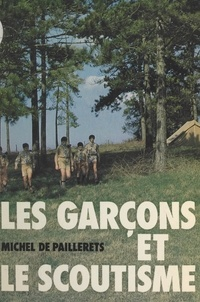 Michel de Paillerets - Les garçons et le scoutisme.