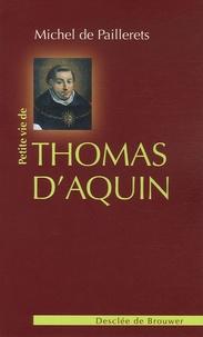 Michel de Paillerets - Petite vie de Thomas d'Aquin.
