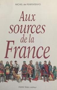 Michel de Penfentenyo et Hervé Courau - Aux sources de la France.