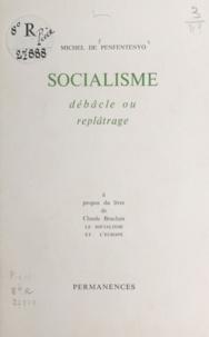 Michel de Penfentenyo - Socialisme débâcle ou replâtrage - À propos du livre de Claude Bruclain, le Socialisme et l'Europe.
