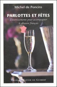 Michel de Poncins - Parlottes et fêtes - Divertissements pour accompagner le désastre français.