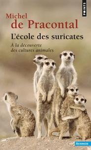 Lécole des suricates - A la découverte des cultures animales.pdf