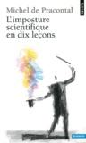 Michel de Pracontal - L'imposture scientifique en dix leçons.