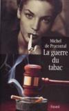 Michel de Pracontal - La guerre du tabac.