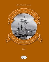 Michel de Pruche de Lastelle - Napoléon de Lastelle - Prince de Madagascar.