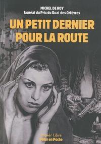 Michel de Roy - Un petit dernier pour la route.