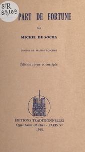 Michel de Socoa et Marius Koscher - La part de fortune.
