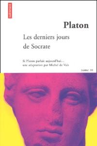 Platon. - Tome 3, Les derniers jours de Socrate : Euthyphon, Apologie de Socrate, Criton, Phédon.pdf