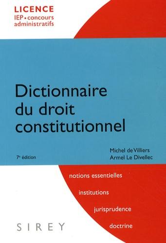 Michel de Villiers et Armel Le Divellec - Dictionnaire du droit constitutionnel.