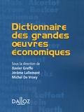 Michel de Vroey et Xavier Greffe - Dictionnaire des grandes oeuvres économiques.