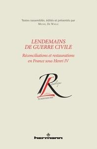 Lendemains de guerre civile - Réconciliations et restaurations en France sous Henri IV.pdf