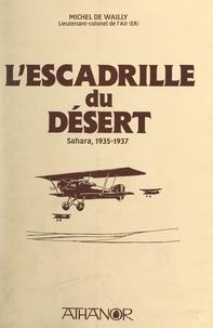 Michel de Wailly et  Collectif - L'escadrille du désert - Sahara, 1935-1937.