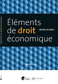 Michel De Wolf - Eléments de droit économique.