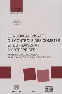 Michel De Wolf et Yves De Cordt - Le nouveau visage du contrôle des comptes et du révisorat d'entreprises - Après la directive 2006/43 et sa transposition en droit belge.