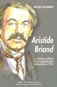 Deedr.fr La situation politique dans l'agglomération stéphanoise en 1902 et la candidature d'Aristide Briand Image