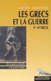 Michel Debidour - Les Grecs et la guerre Vème-IVème siècles. - De la guerre rituelle à la guerre totale.
