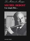 Michel Debost - Une simple flûte.