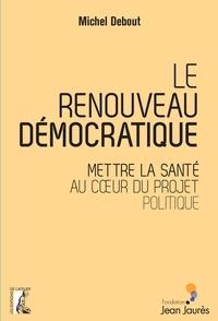 Le renouveau démocratique - Mettre la santé au coeur du projet politique.pdf