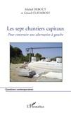 Michel Debout et Gérard Clavairoly - Les sept chantiers capitaux - Pour construire une alternative à gauche.