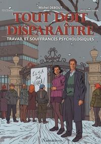 Michel Debout et  Fonteneau - Tout doit disparaître - Travail et souffrances psychologiques.