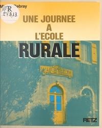 Michel Debray et  Centre d'étude et de promotion - Une journée à l'école rurale.