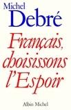 Michel Debré - Français, choisissons l'espoir.