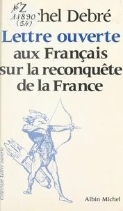 Michel Debré et Jean-Pierre Dorian - Lettre ouverte aux français sur la reconquête de la France.
