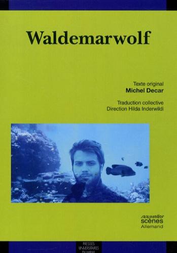 Michel Decar - Waldemarwolf.