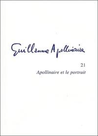 Michel Décaudin - Apollinaire et le portrait.