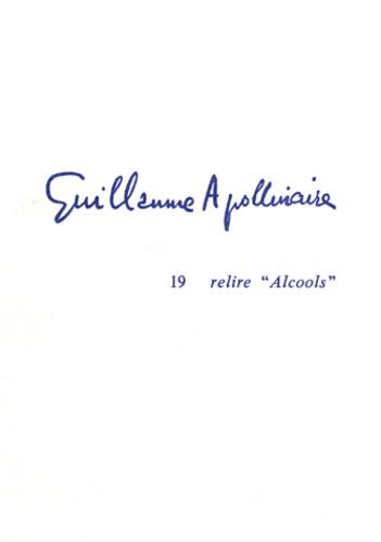 "Michel Décaudin - Guillaume Apollinaire - Tome 19, Relire ""Alcools""."