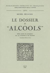 Michel Décaudin - Le dossier d'Alcools.