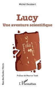 Michel Decobert - Lucy - Une aventure scientifique.
