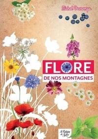 Michel Decremps - Flore de nos montagnes - Mini-guide du randonneur curieux.