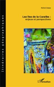 Les îles de la Caraïbe : enjeux et perspectives - Michel Deese | Showmesound.org